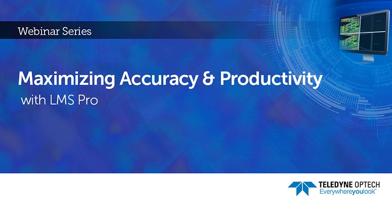 Maximizing Accuracy and Productivity with LMS Pro