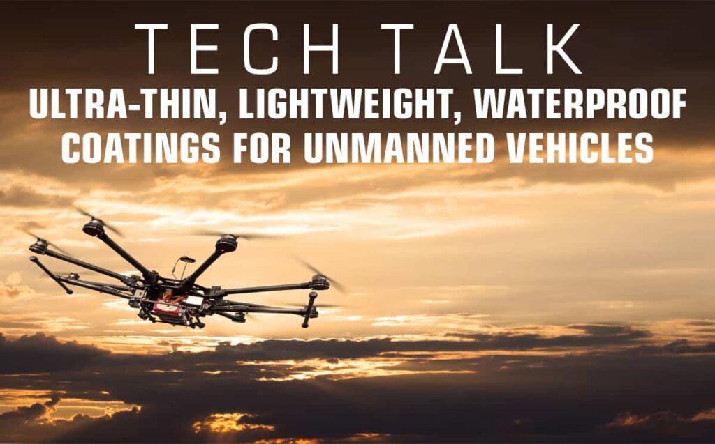 Ultra-Thin, Lightweight, Waterproof Coatings for Unmanned Vehicles